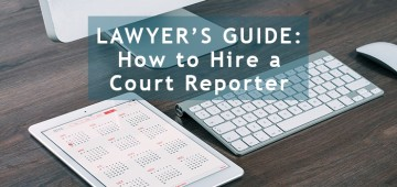 Lawyers Guide: How to Hire a Court Reporter