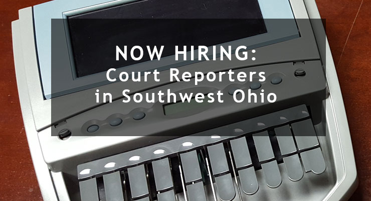 Hiring Court Reporters in Southwest Ohio