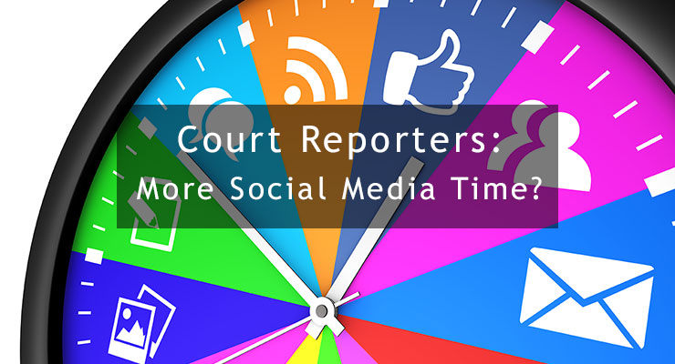 Court Reporters: More Social Media Time?