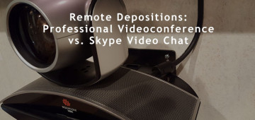 remote depositions - professional videoconference vs skype video chat