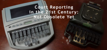 Court Reporting in the 21st Century