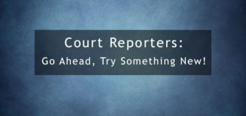 Court Reporters: Try Something New