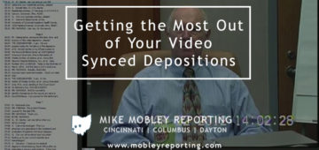 Getting the Most Out of Your Video Synced Depositions