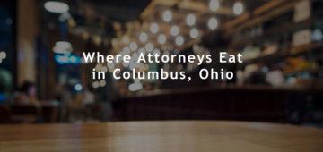 Where Attorneys Eat in Columbus Ohio
