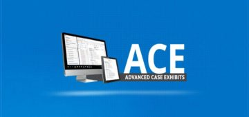 Advanced Case Exhibits (ACE) from Veritext